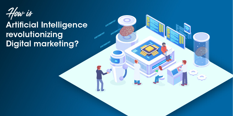 How AI is going to boost up your Digital Marketing