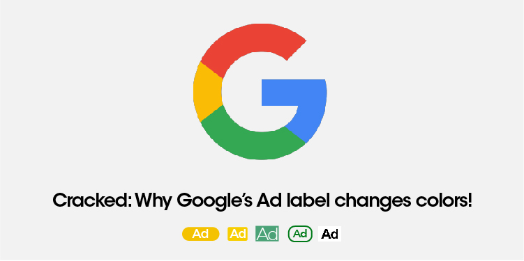 Cracked: Why Google's Ad Label changes colors