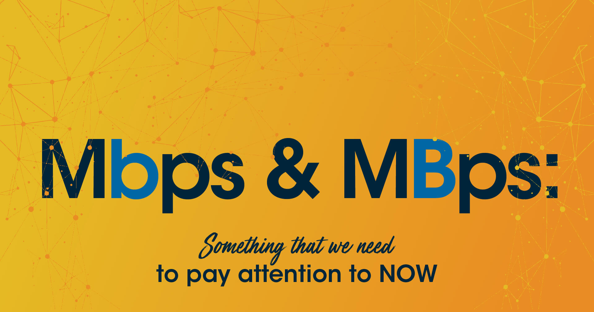 Mbps and MBps: Something that we need to pay attention to now