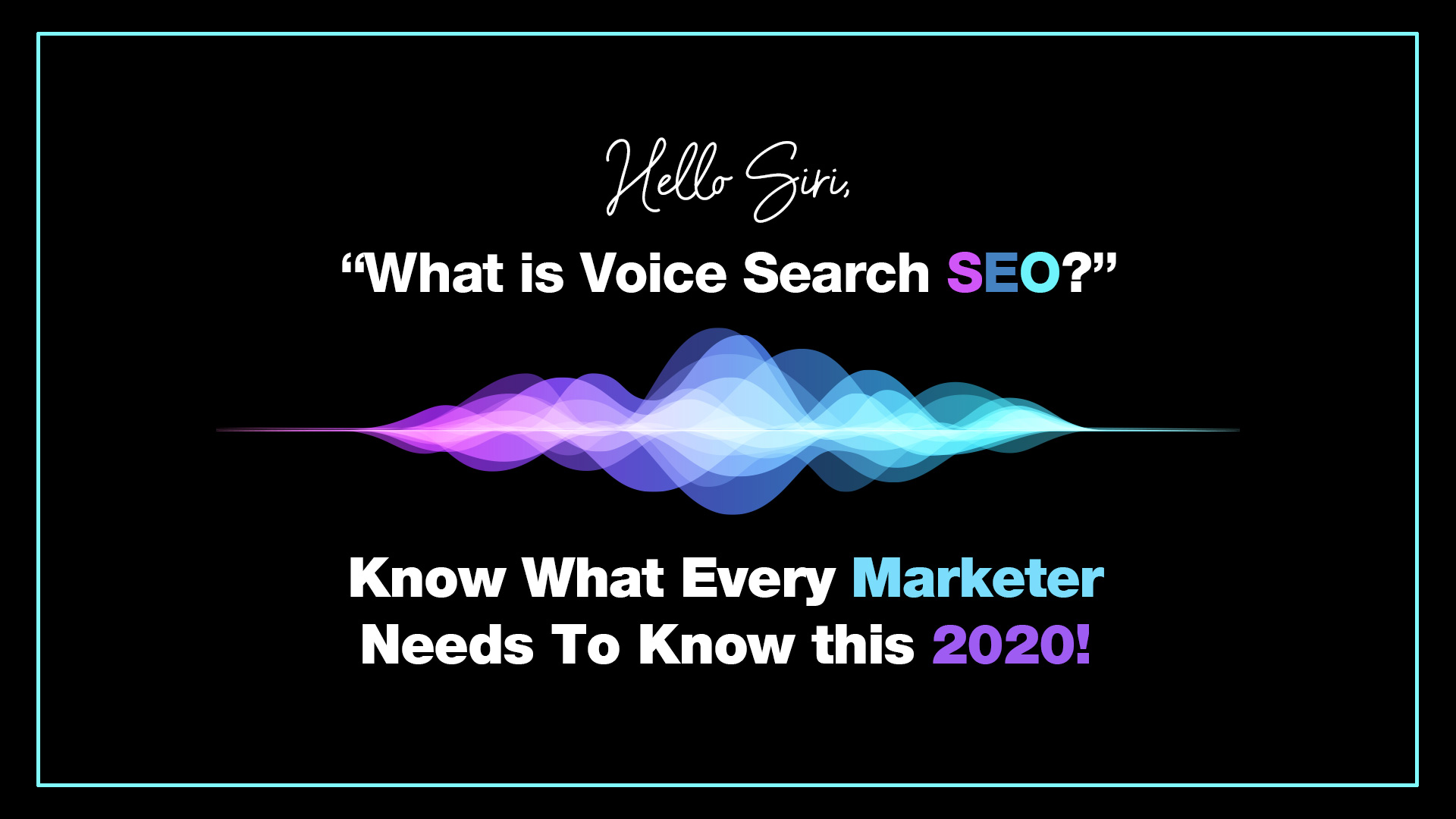 """Hello Siri, """"What is Voice Search SEO?"""""""