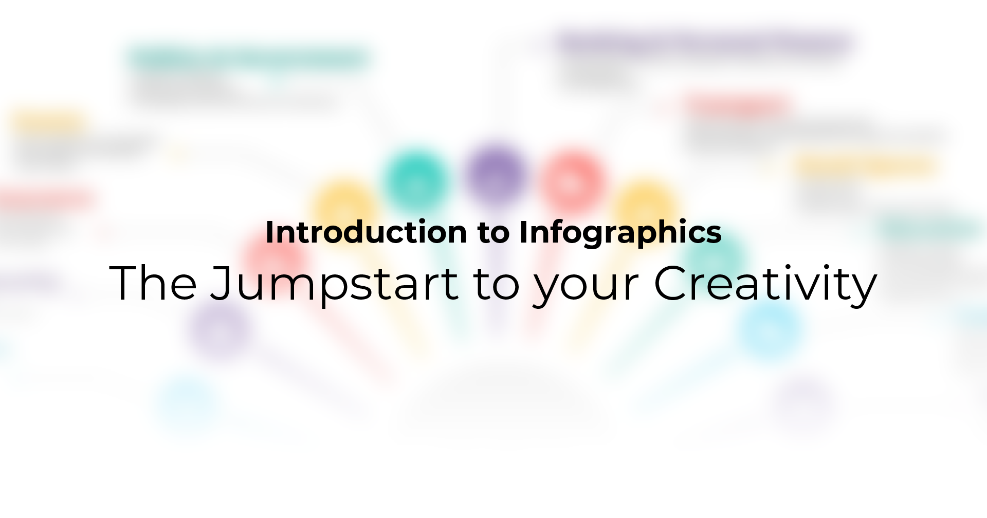 Introduction to Infographics - The Jumpstart to your Creativity!