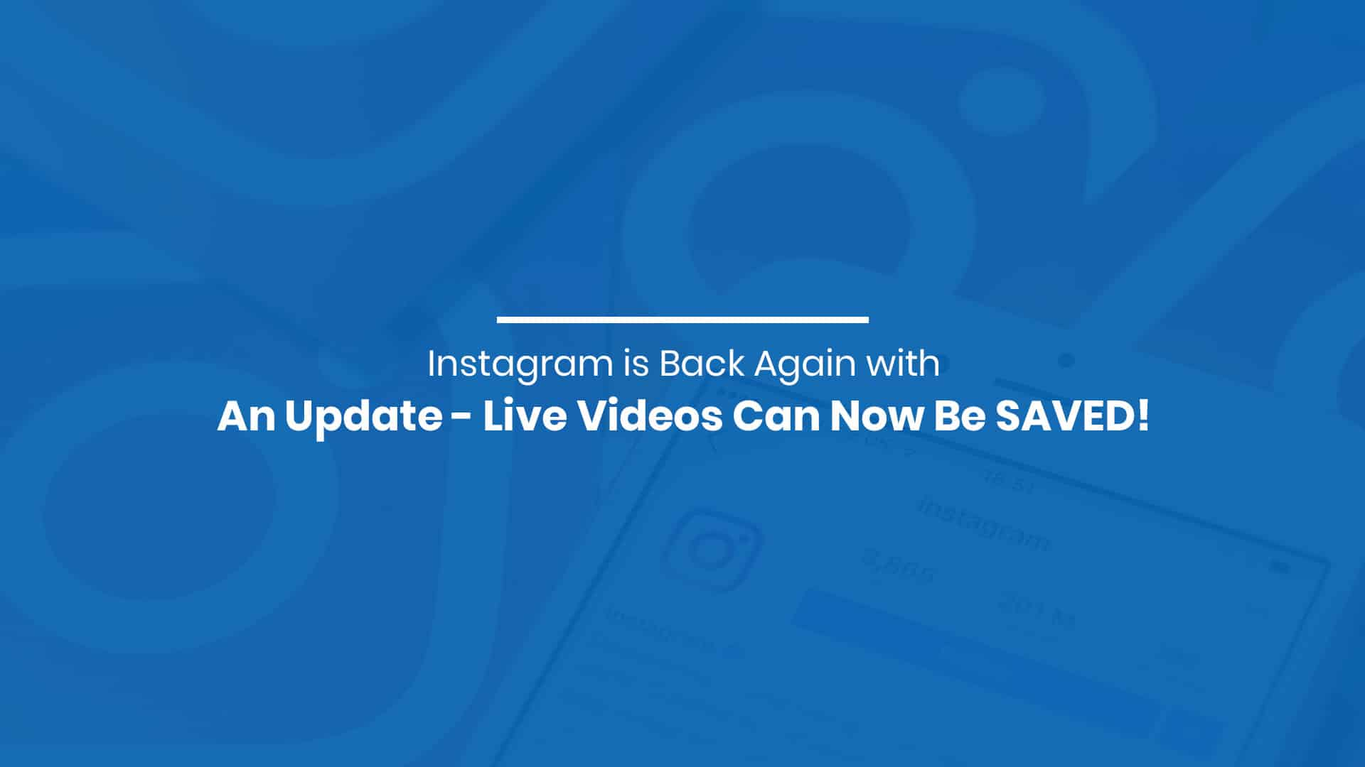 Instagram is Back Again with An Update