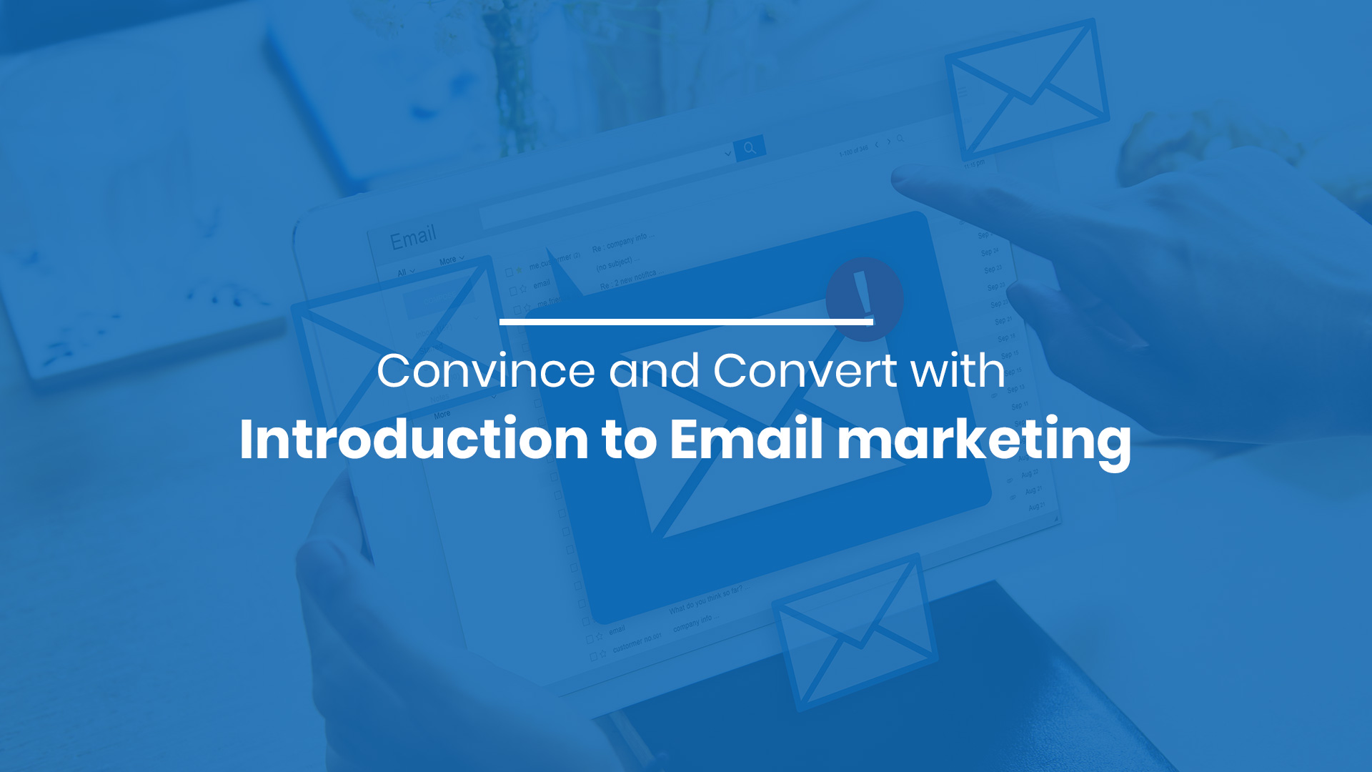 Convince and Convert with an Introduction to Email marketing
