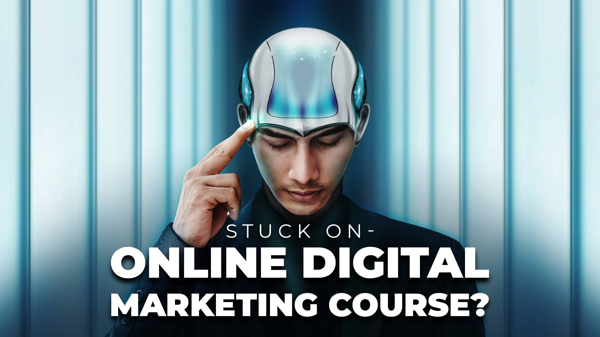 Stuck On - Online Digital Marketing Course? Discover the Perks of Having It