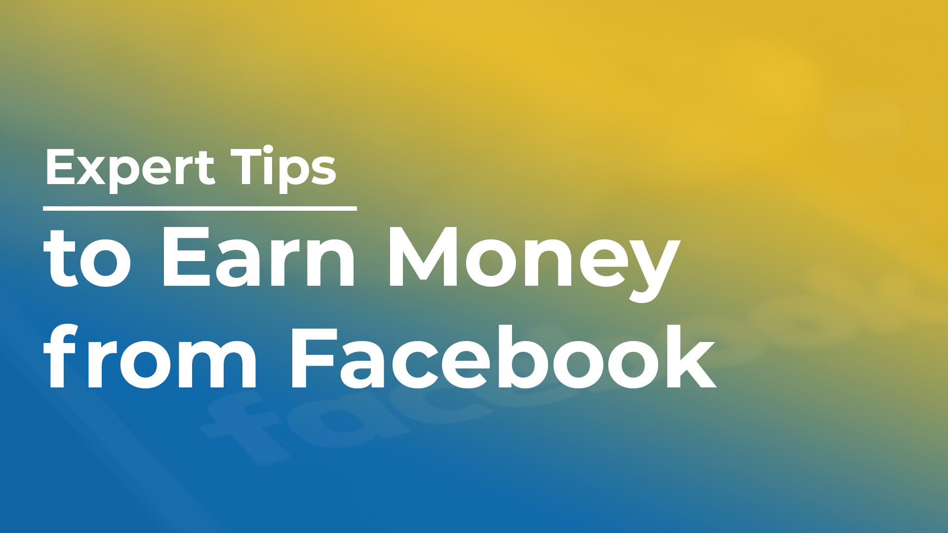 Expert Tips to Earn Money from Facebook