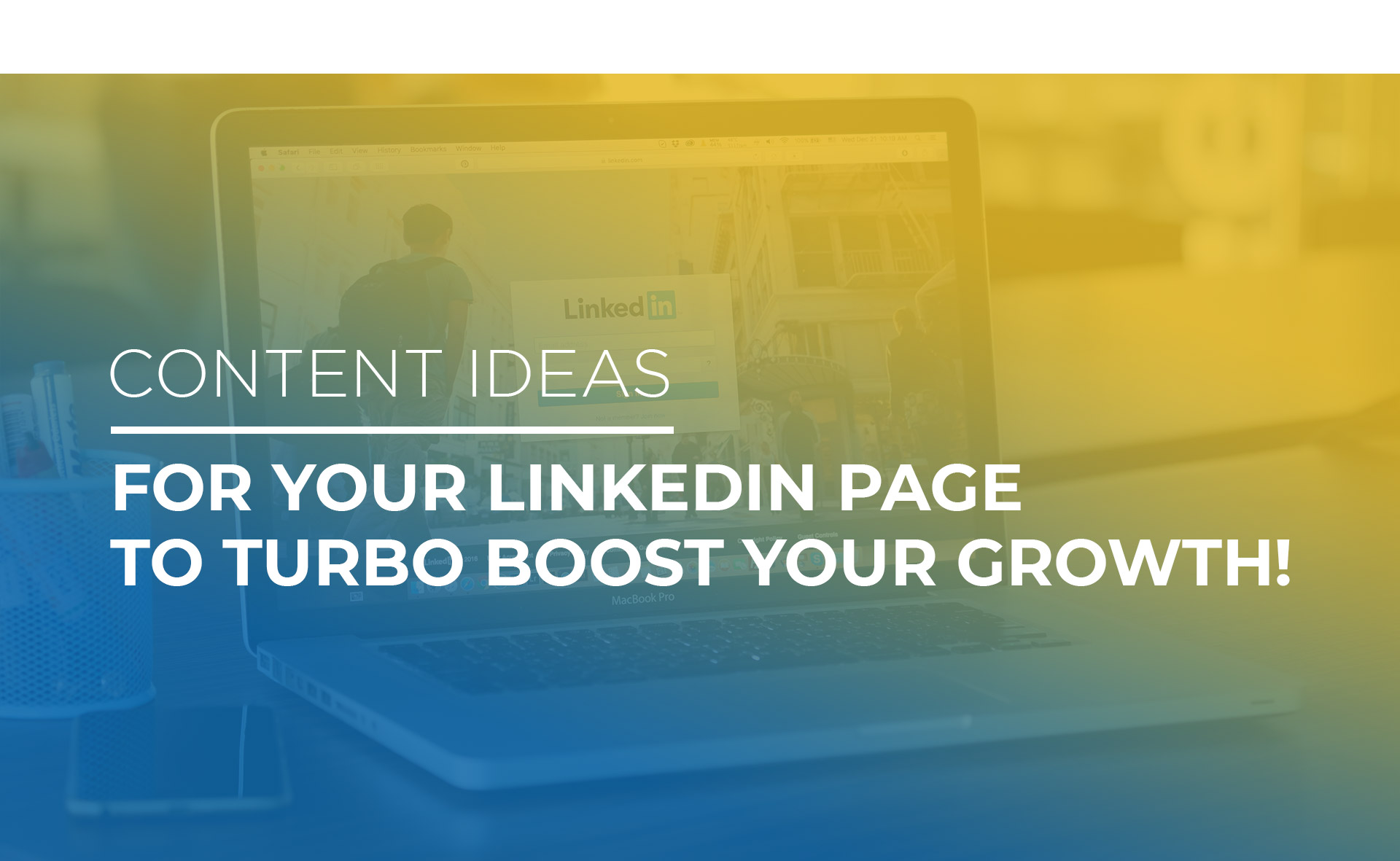 Content Ideas for your LinkedIn Page to Boost your Growth
