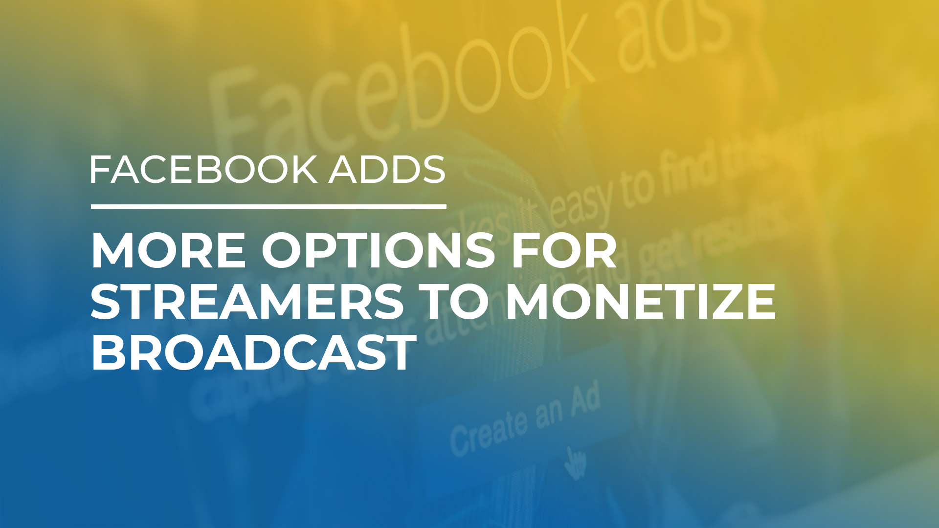 Facebook Adds More Options for Streamers to Monetize Broadcasts