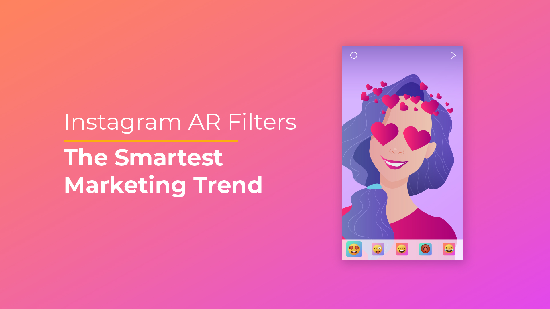 Instagram AR Filters - The Smartest Marketing Trend