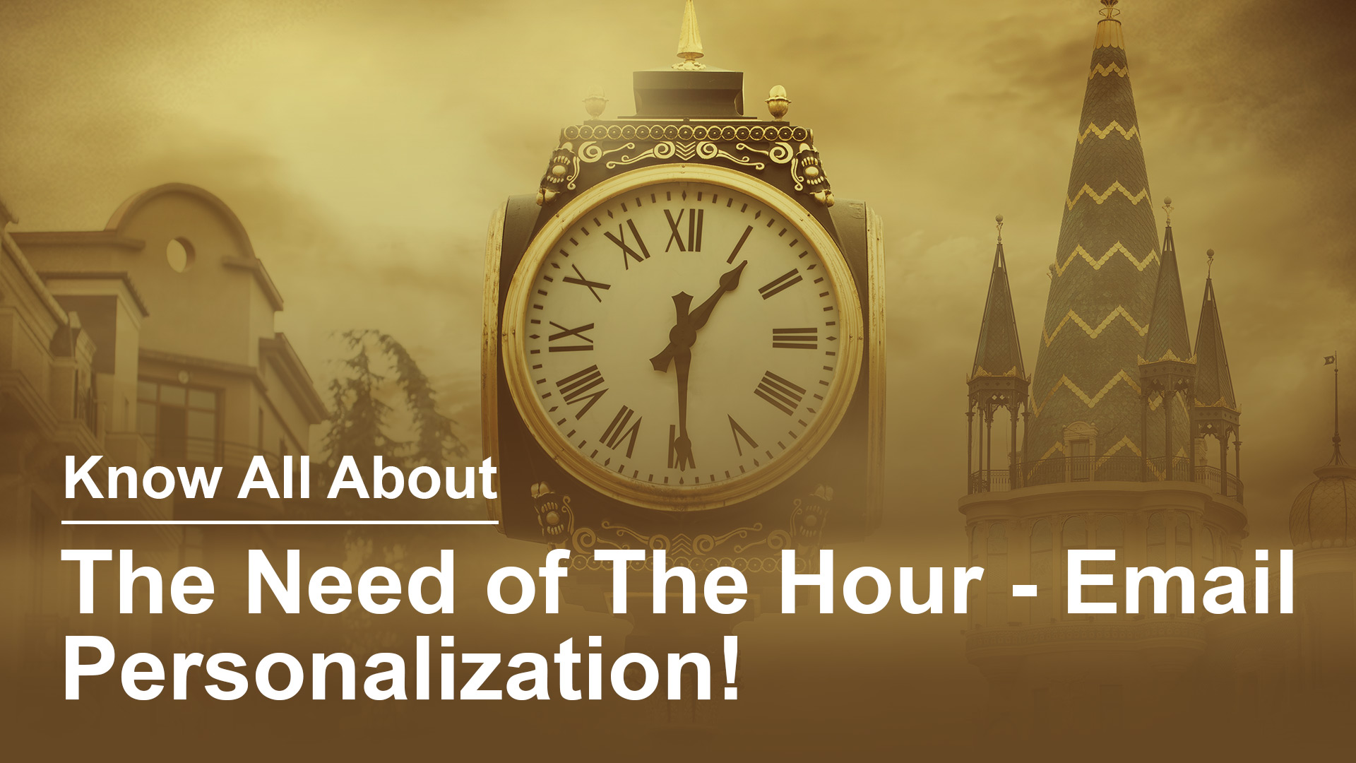 Know All About The Need of The Hour - Email Personalization