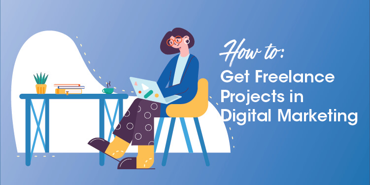 How to get freelance digital projects in digital marketing