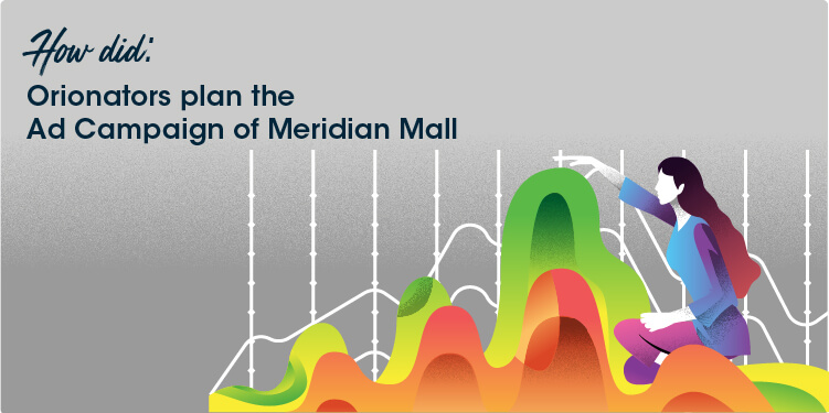 What made Orionators Ad Campaign for Meridian Mall, a Successful Experiment