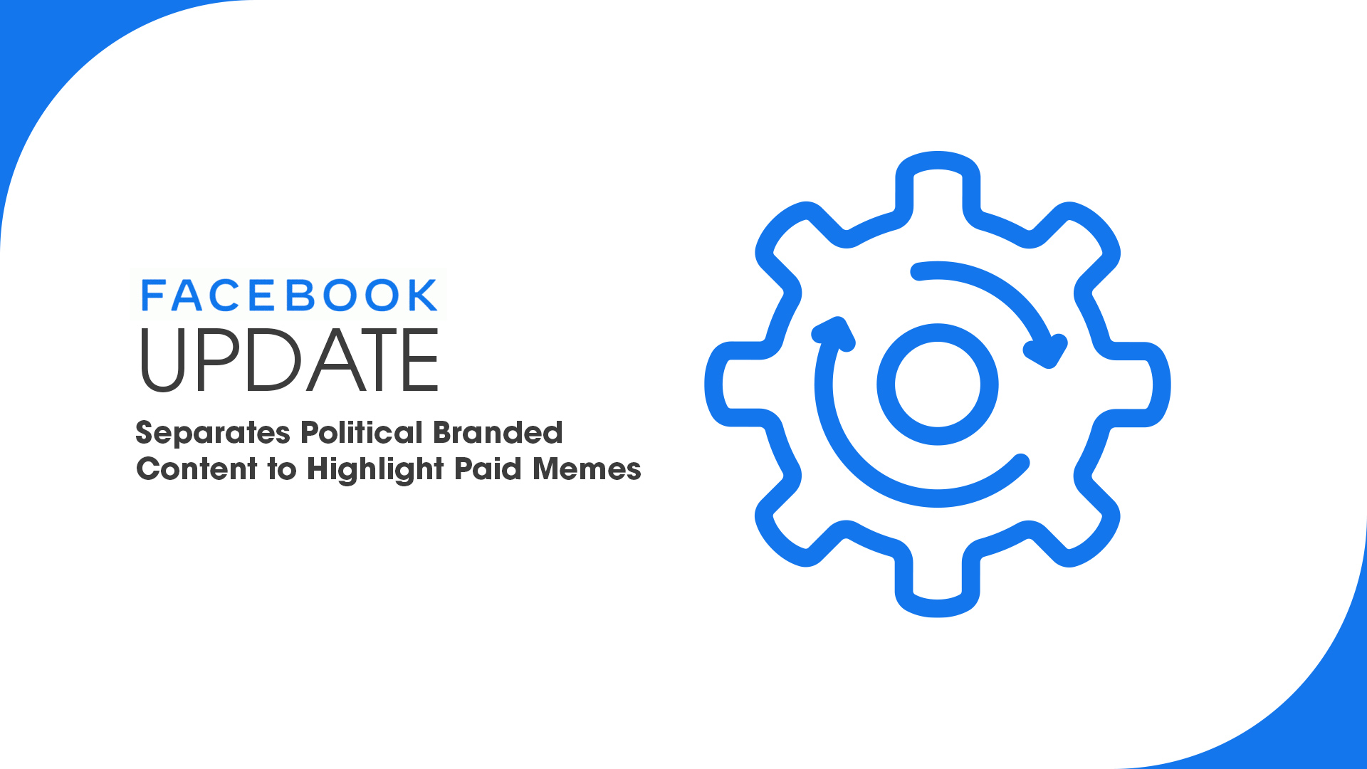 Facebook Update - Separates Political Branded Content to Highlight Paid Memes