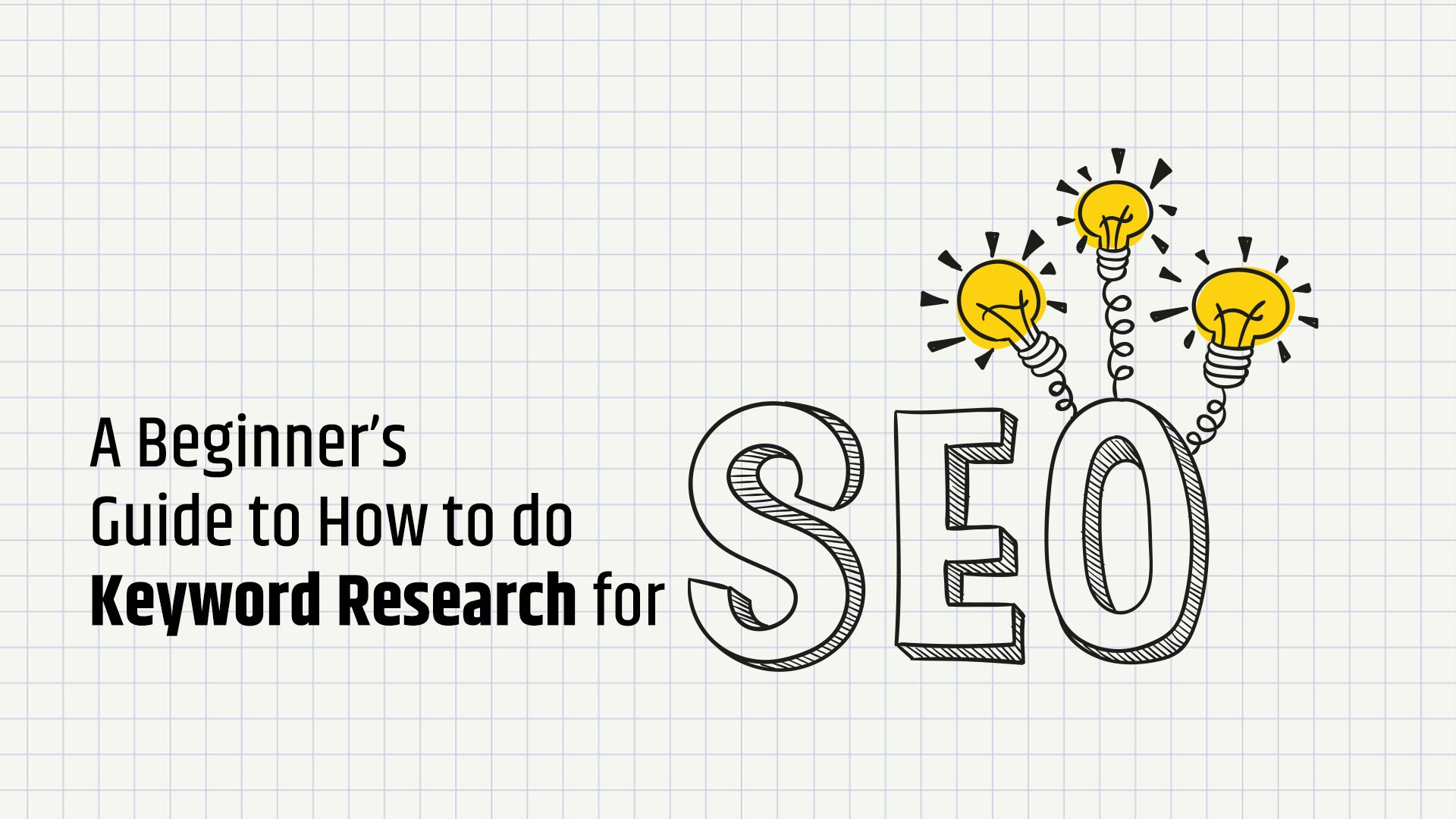 A Beginner's Guide to How to do Keyword Research for SEO