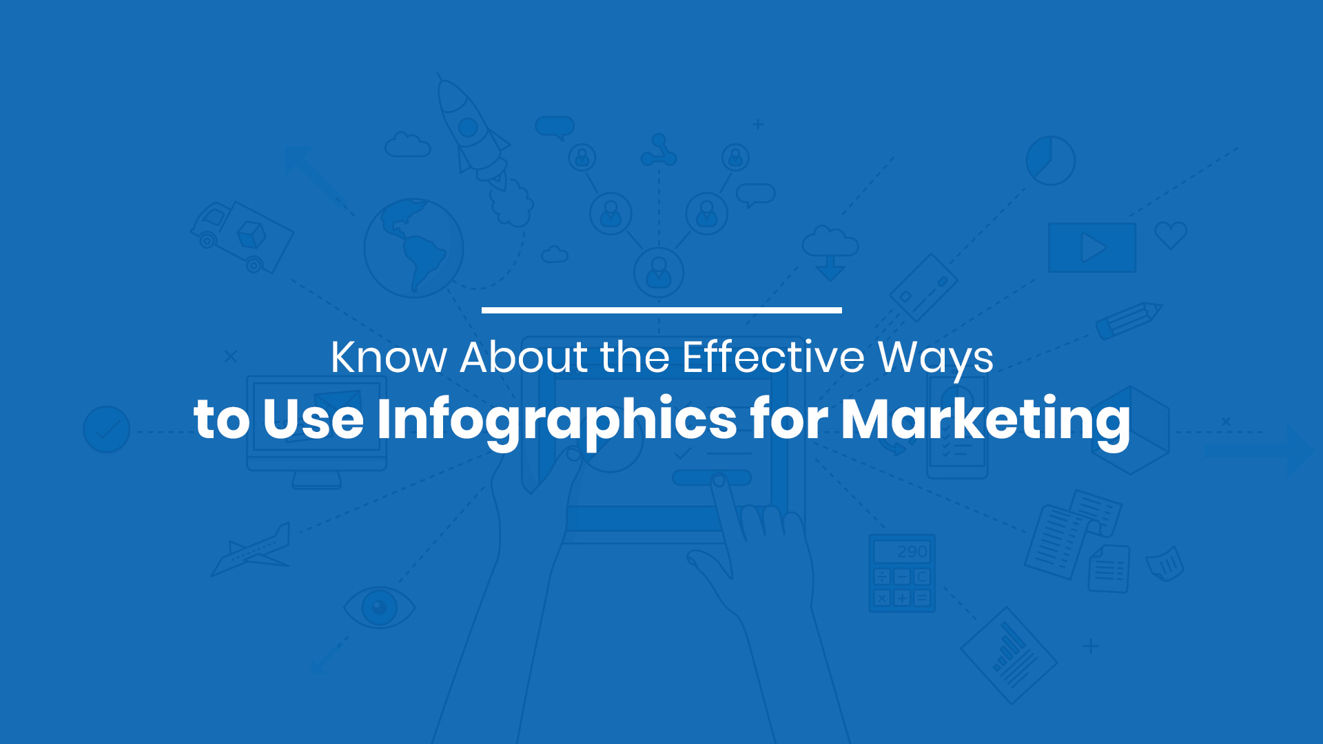 Know About the Effective Ways to Use Infographics for Marketing