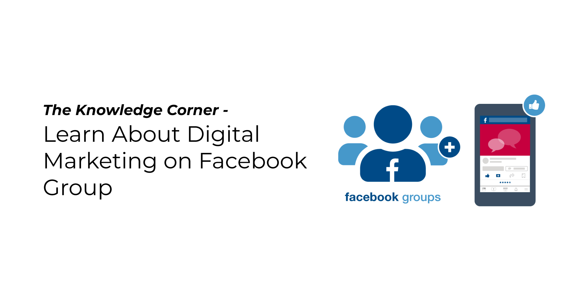 The Knowledge Corner - Learn About Digital Marketing on Facebook Group