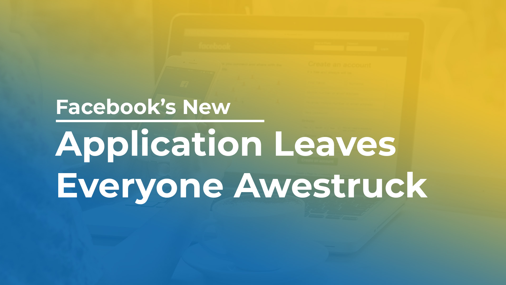 Facebook's New Application Leaves Everyone Awestruck
