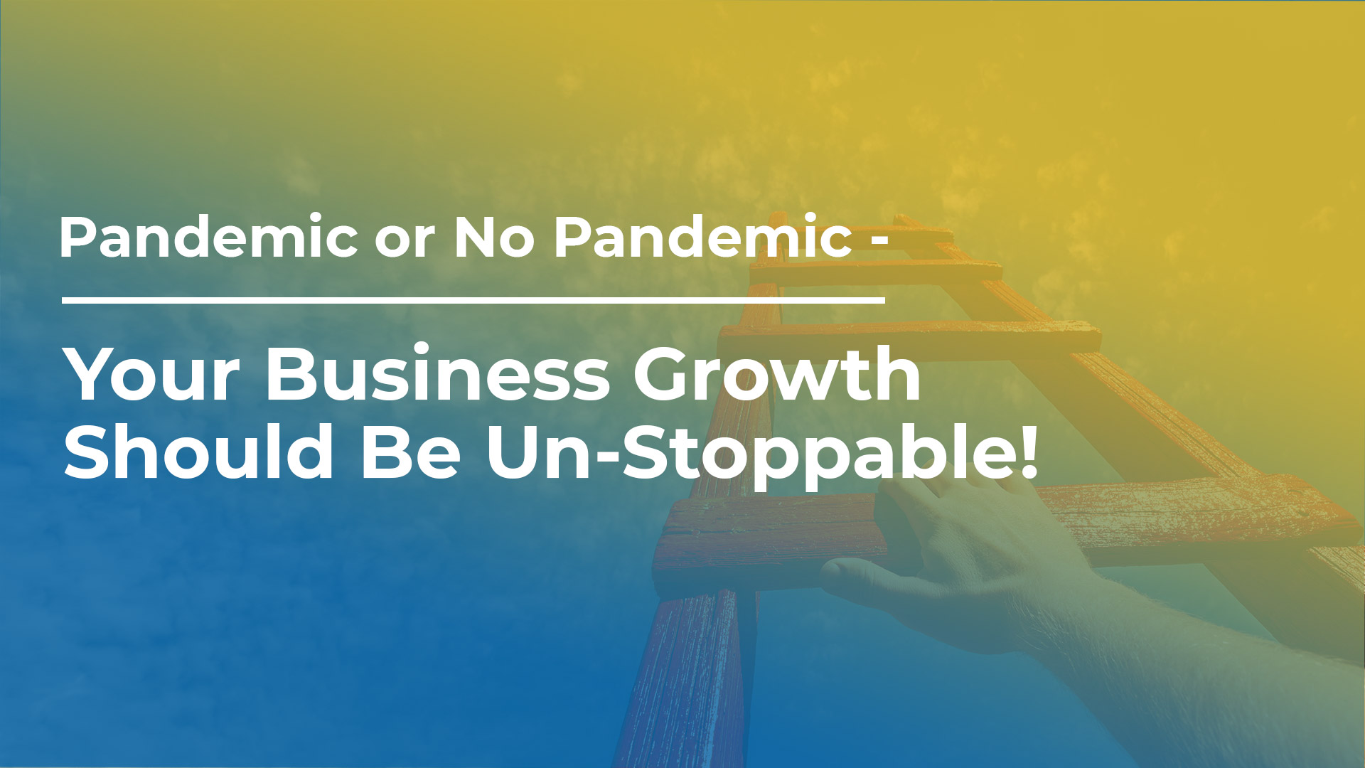 Your Business Growth Should Be Unstoppable