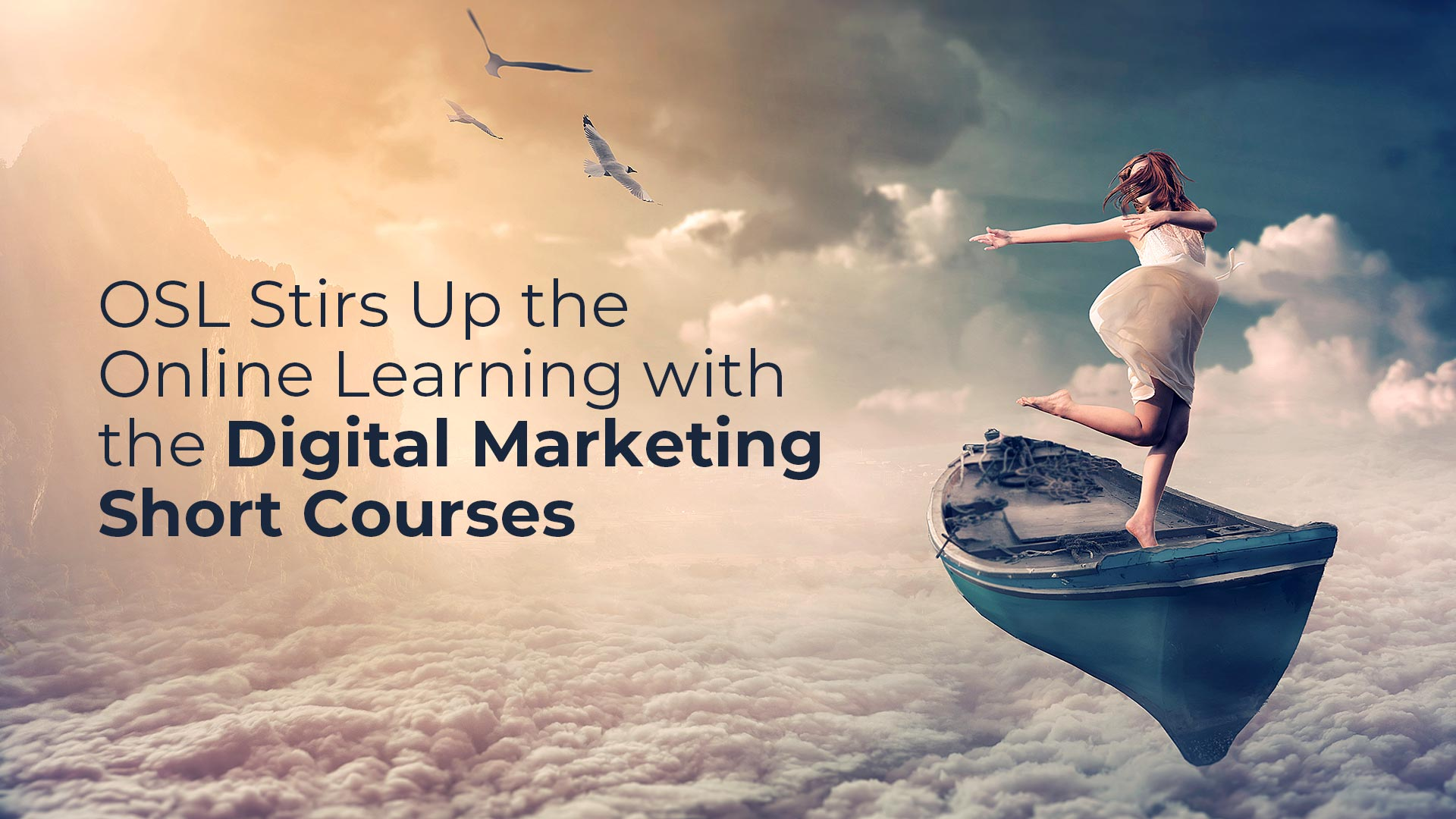 OSL Stirs Up the Online Learning with the Digital Marketing Short Courses