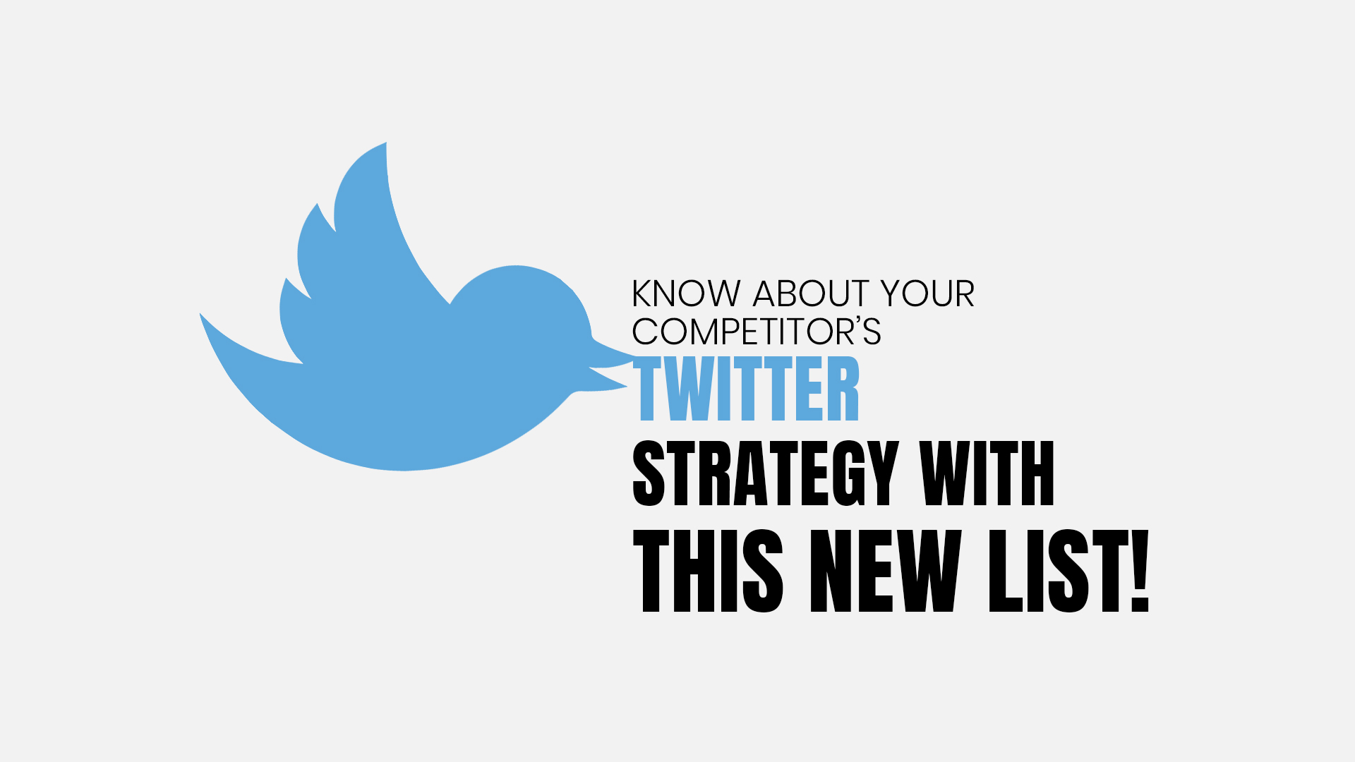 Know About your Competitor's Twitter Strategy with this New List!