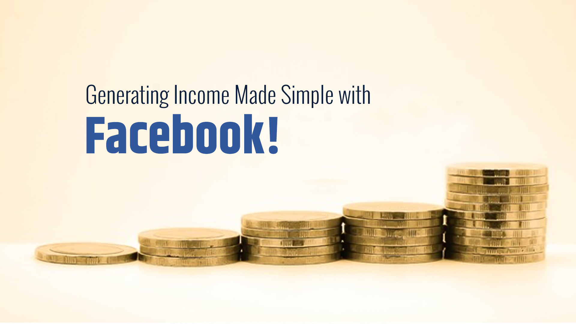 Generating income made simple with facebook