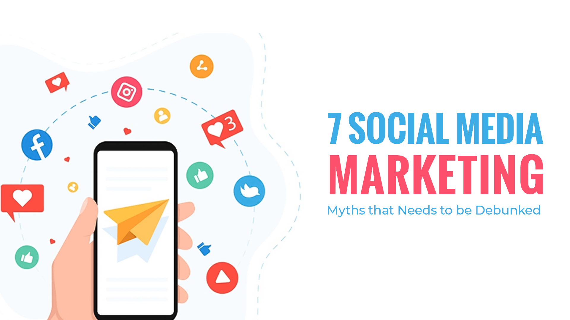 7 Social Media Marketing Myths that Needs to be Debunked