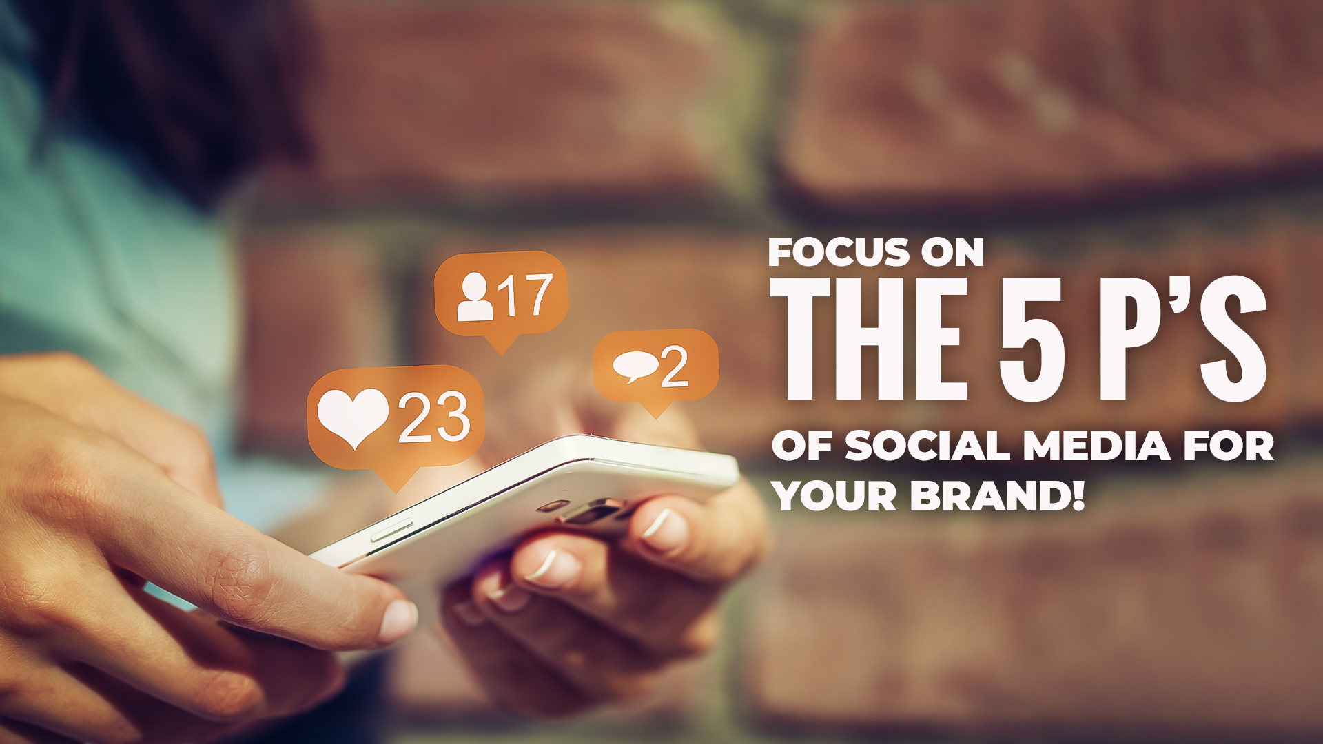 Focus on the 5 P's of Social Media for your Brand!