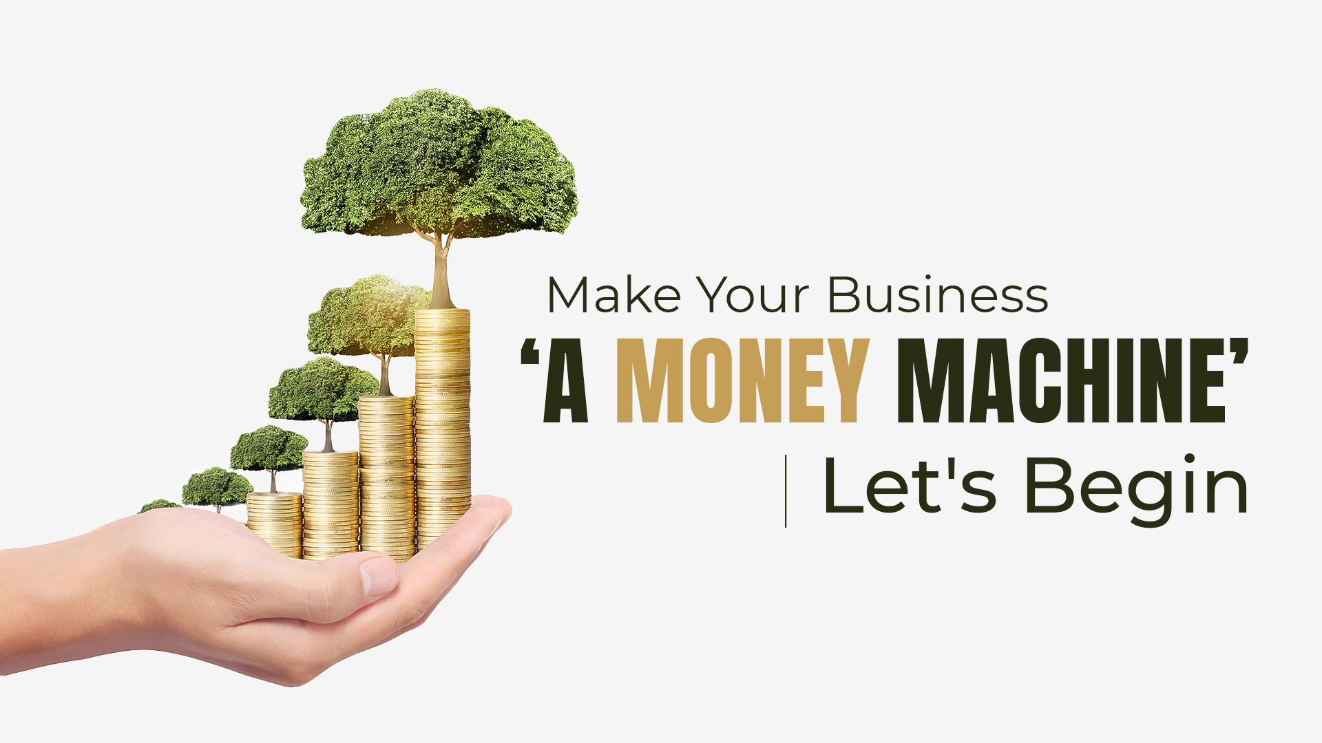 Make Your Business 'A Money Machine'