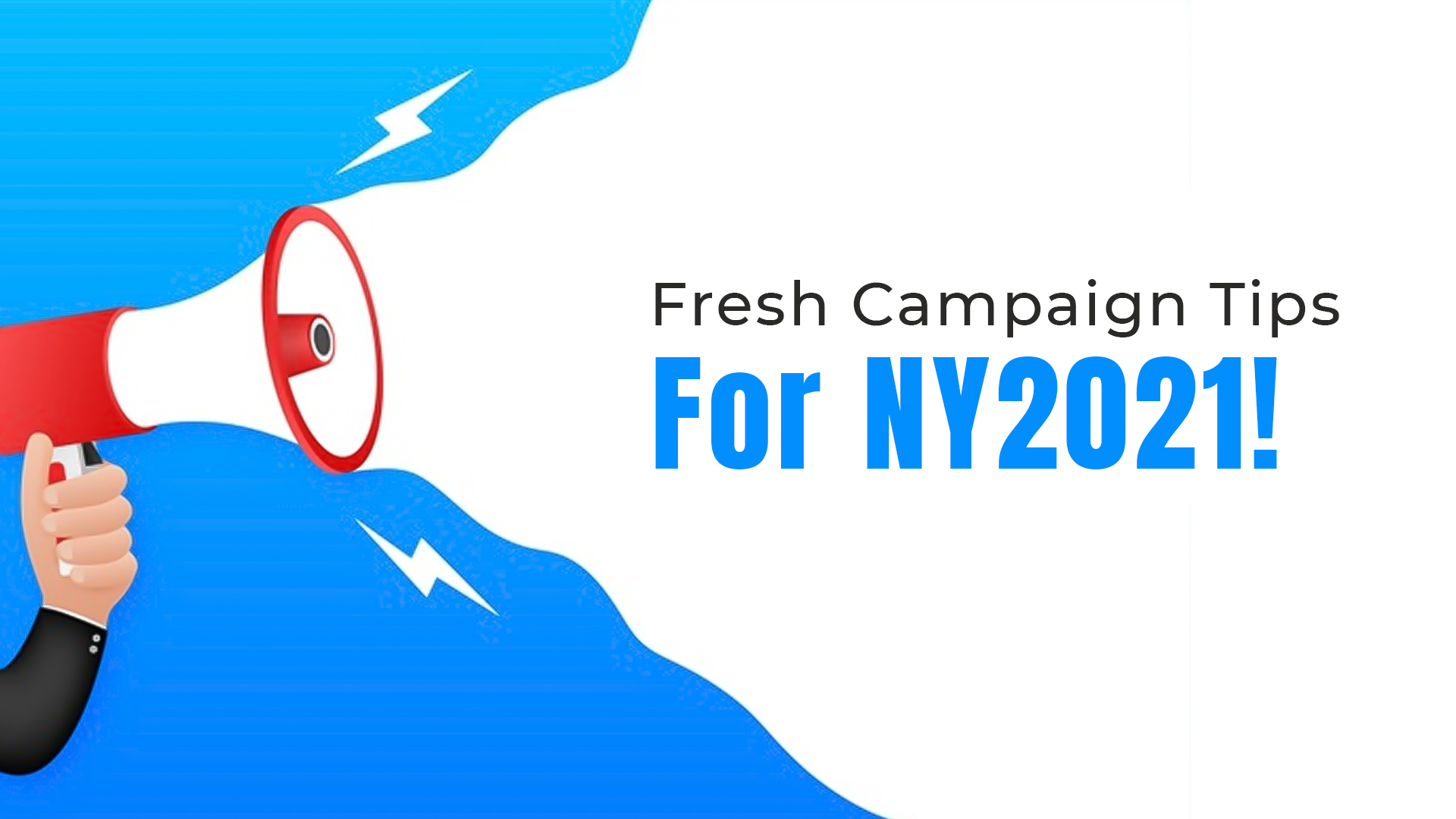 Fresh Campaign Tips For NY2021!